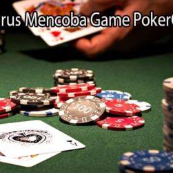 Alasan Harus Mencoba Game PokerQQ Online
